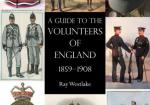 A Guide to the Volunteers of England 1859-1908