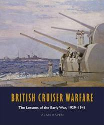 British Cruiser Warfare: The Lessons of the Early War 1939–1941