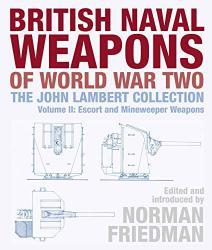 British Naval Weapons of World War Two: The John Lambert Collection Volume II: E