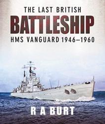 The Last British Battleship: HMS Vanguard 1946–1960