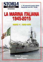 Marina Italiana 1945-2015 Parte 1a: 1945-1970 - Storia Militare Dossier 15 (La)
