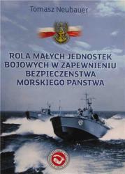 Rola małych jednostek bojowych w zapewnieniu bezpieczeństwa morskiego państwa
