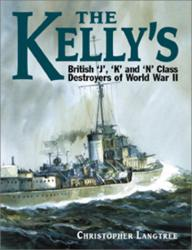 The Kelly's: British J, K, and N Class Destroyers of WW II