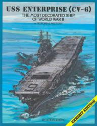 USS Enterprise (CV-6): The Most Decorated Ship of World War II - A Pictorial His