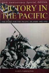 Victory in the Pacific : The Fight for the Pacific Islands 1942-1945